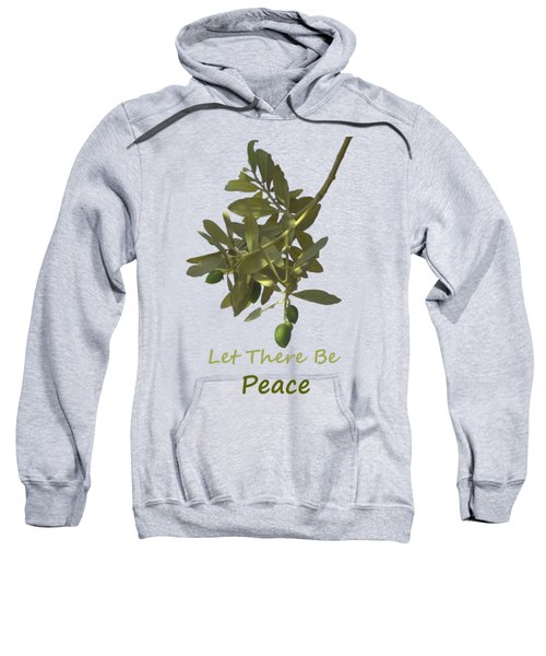 Let There Be Peace Olive Branch And Text  Sweatshirt