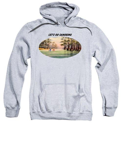 Let's Go Canoeing Sweatshirt