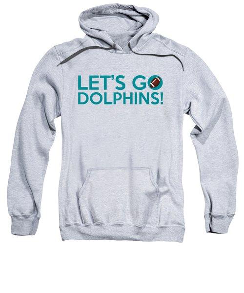 Let's Go Dolphins Sweatshirt by Florian Rodarte