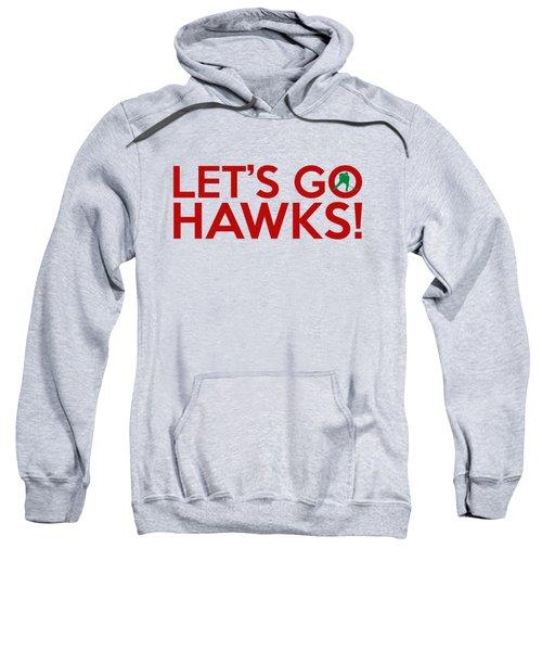 Let's Go Hawks Sweatshirt