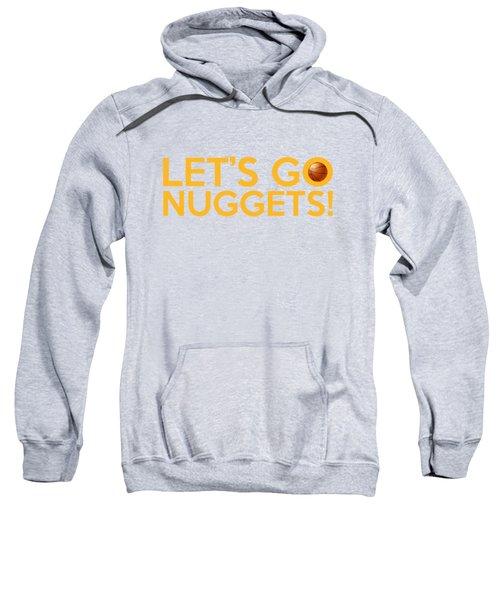 Let's Go Nuggets Sweatshirt