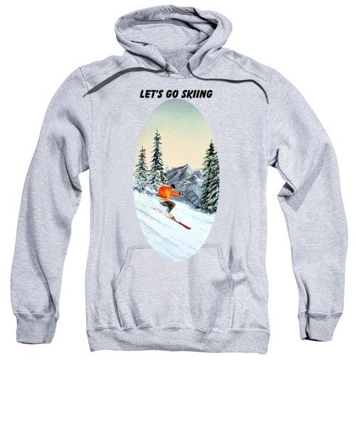 Let's Go Skiing  Sweatshirt