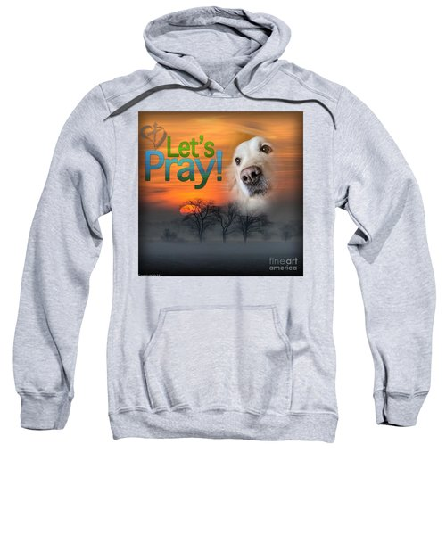 Let's Pray Sweatshirt