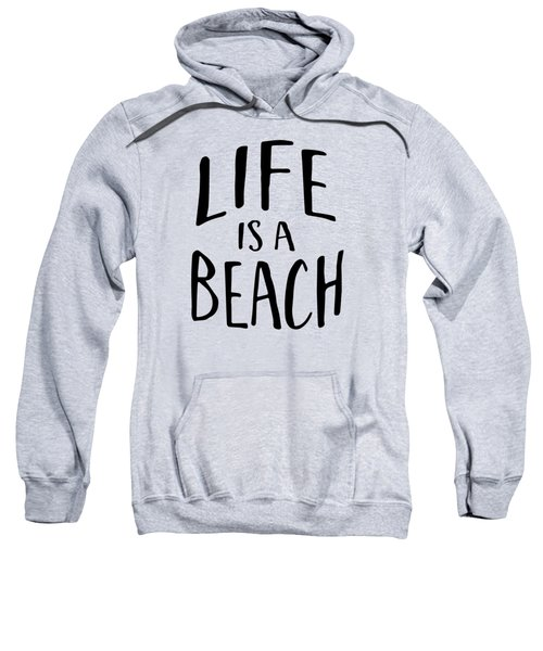 Life Is A Beach Words Black Ink Tee Sweatshirt