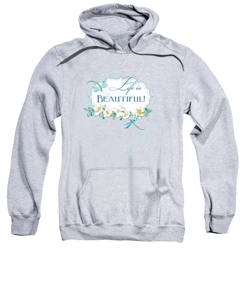 Life Is Beautiful - Dragonflies N Daisies W Leaf Swirls N Dots Sweatshirt by Audrey Jeanne Roberts