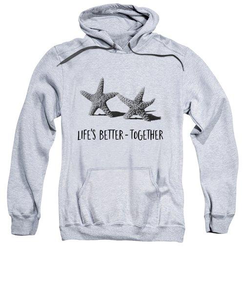 Life Is Better Together Sketch Tee Sweatshirt