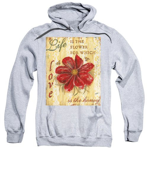 Life Is The Flower Sweatshirt
