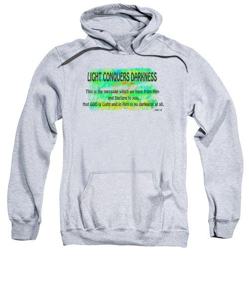 Light Conquers Darkness Sweatshirt