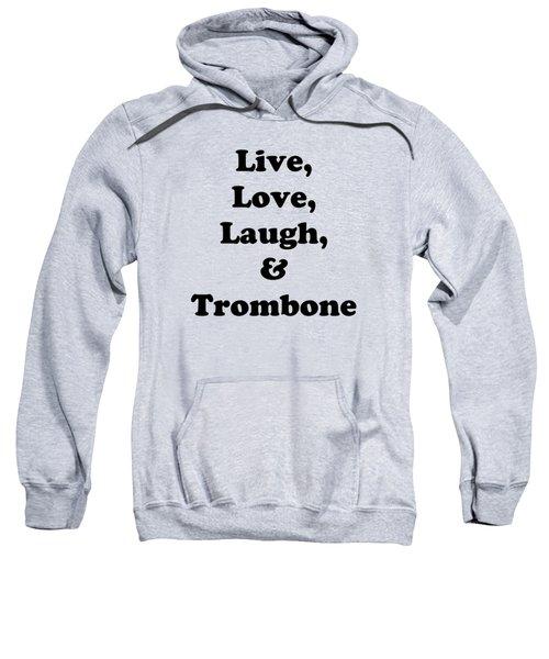 Live Love Laugh And Trombone 5606.02 Sweatshirt
