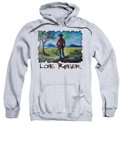 Lone Ranger On Foot Sweatshirt