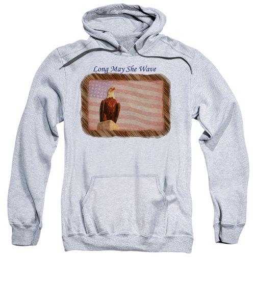 Long May She Wave Sweatshirt