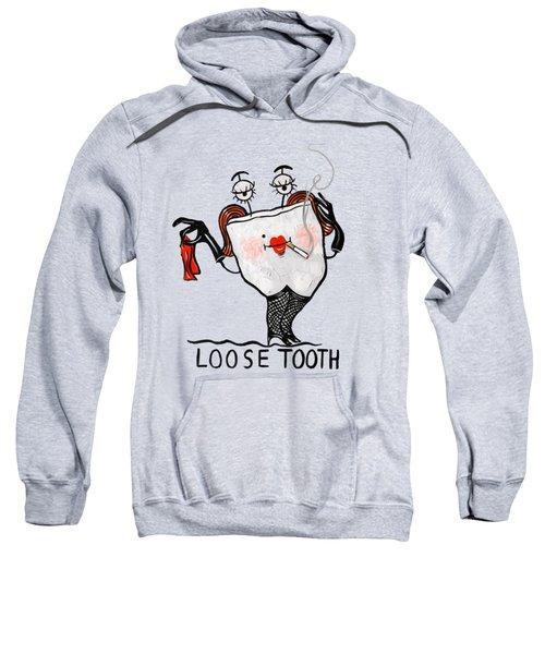 Loose Tooth T-shirt Sweatshirt