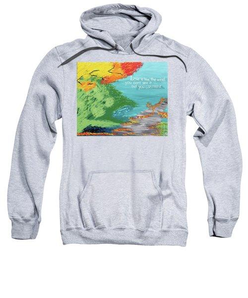 Love Like The Wind Sweatshirt by Cyrionna The Cyerial Artist