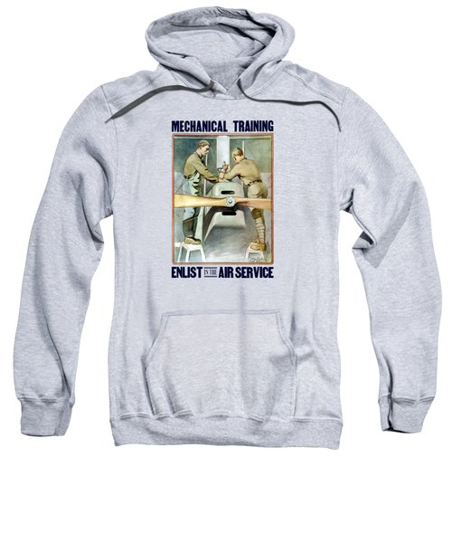 Mechanical Training - Enlist In The Air Service Sweatshirt