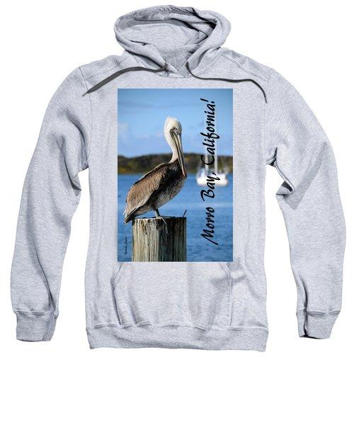 Morro Bay Pelican On A Post Sweatshirt