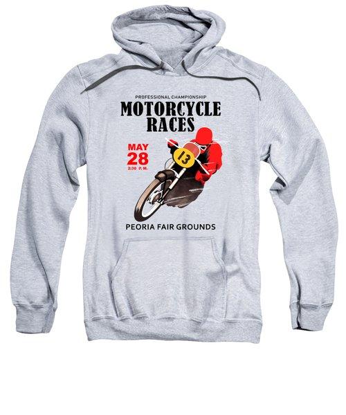 Motorcycle Races Peoria Sweatshirt