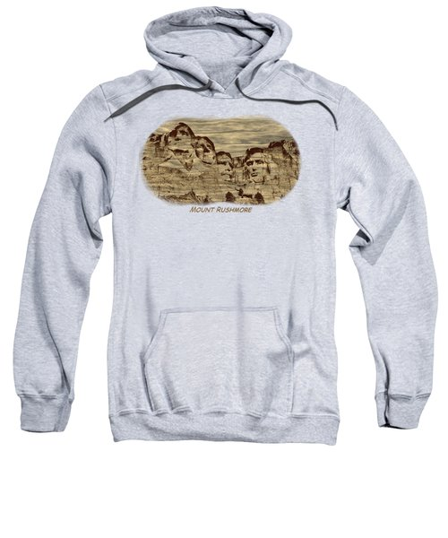 Mount Rushmore Woodburning 2 Sweatshirt by John M Bailey