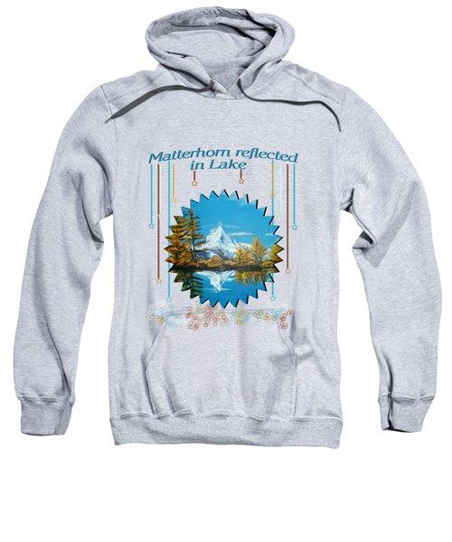 Mountain Matterhorn Lake View  Sweatshirt