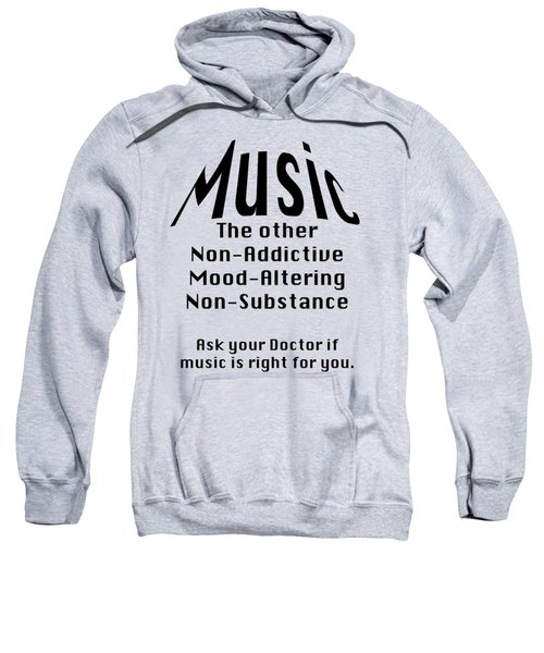Music Is Right For You 5502.02 Sweatshirt by M K  Miller