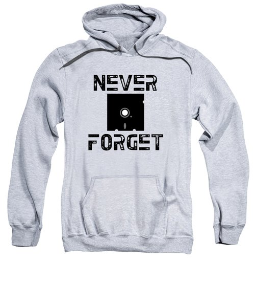 Never Forget Sweatshirt by Mariel Constantino