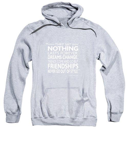 Nothing Lasts Forever Sweatshirt by Mark Rogan