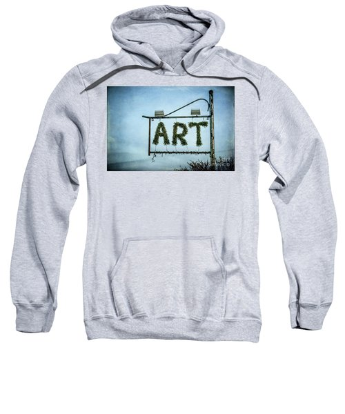 Now This Is Art Sweatshirt