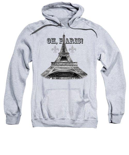 Oh Paris Eiffel Tower Sweatshirt
