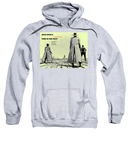 Once Upon A Time In The West, A Sergio Leone Film Sweatshirt