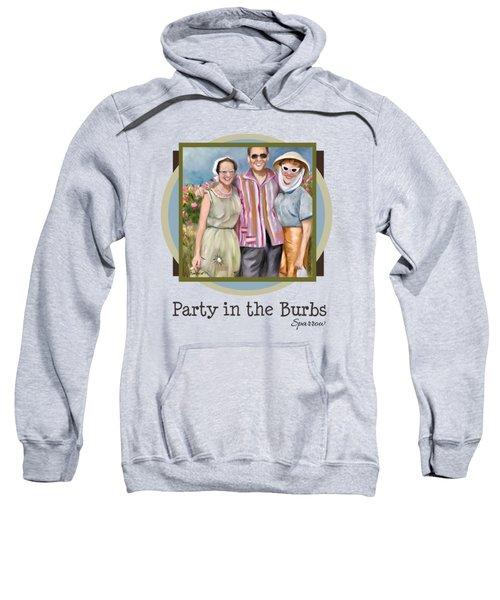 Party In The Burbs Sweatshirt
