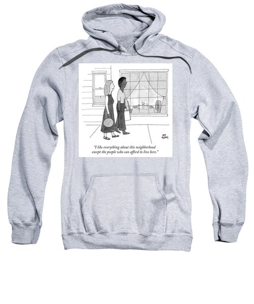 People Who Can Afford To Live Here Sweatshirt