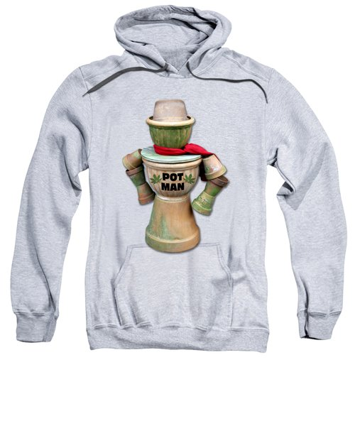 Pot Man T-shirt Sweatshirt