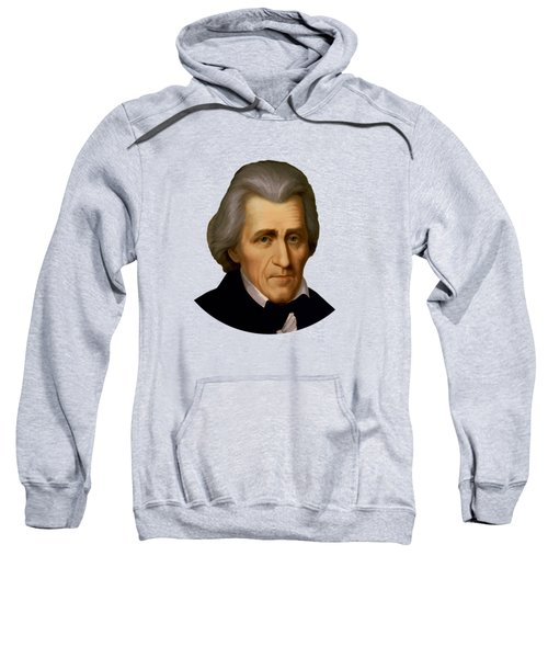 President Andrew Jackson - Two Sweatshirt