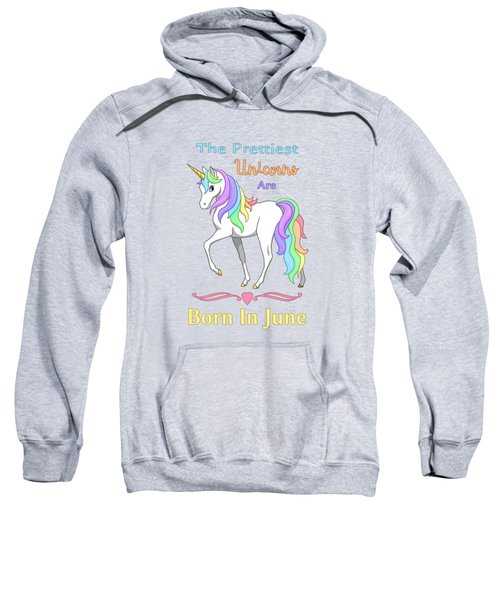 Pretty Rainbow Unicorn Born In June Birthday Sweatshirt by Crista Forest