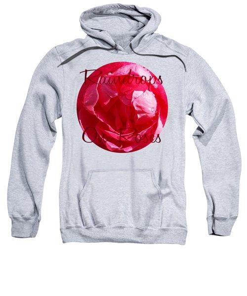 Raindrops On Roses Sweatshirt