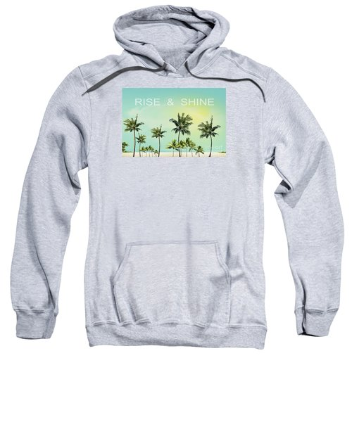 Rise And  Shine Sweatshirt