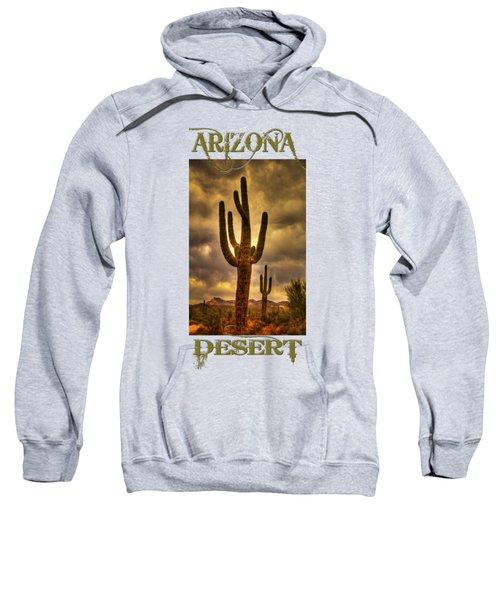 Saguaros On The Sonoran Late Afternoon Sweatshirt