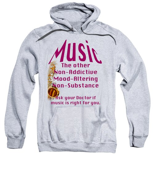 Saxophone Music Is Right For You 5494.02 Sweatshirt