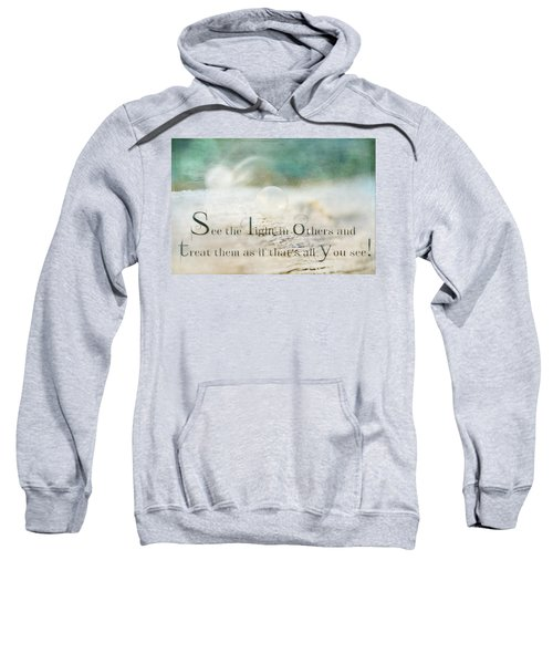 See The Light In Others Sweatshirt