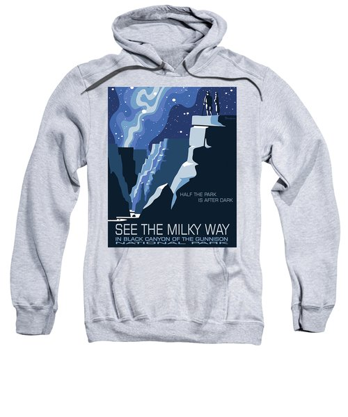 See The Milky Way In Black Canyon National Park Sweatshirt