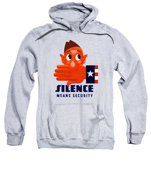 Silence Means Security Sweatshirt