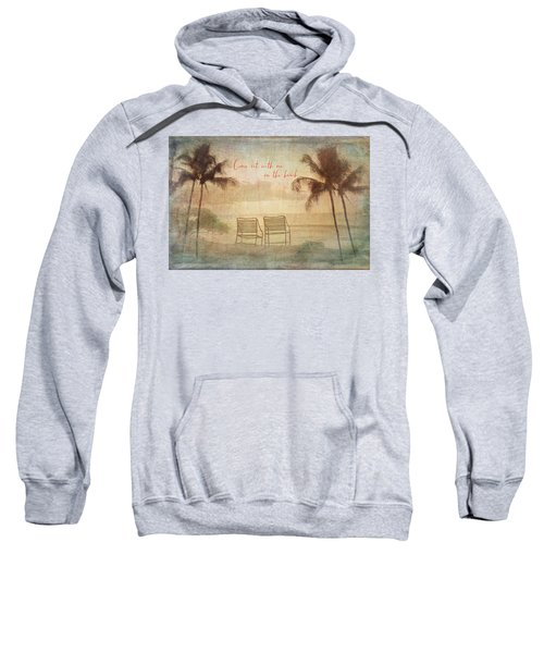 Sit With Me On The Beach Sweatshirt