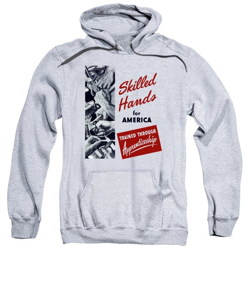 Skilled Hands For America Sweatshirt