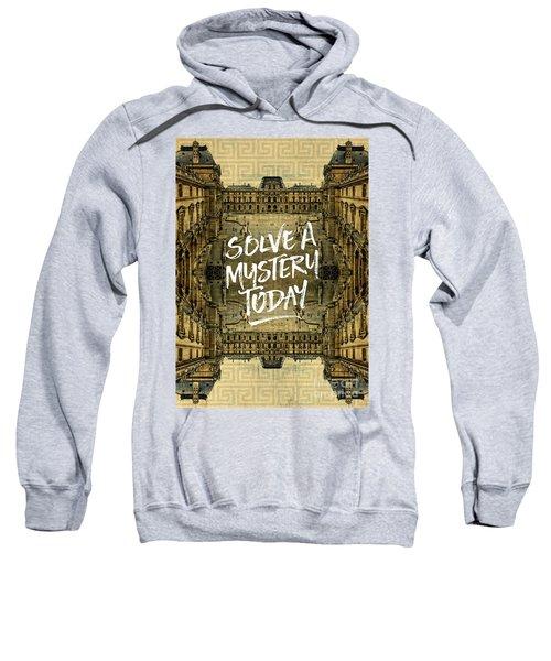 Solve A Mystery Today Louvre Museum Paris France Sweatshirt