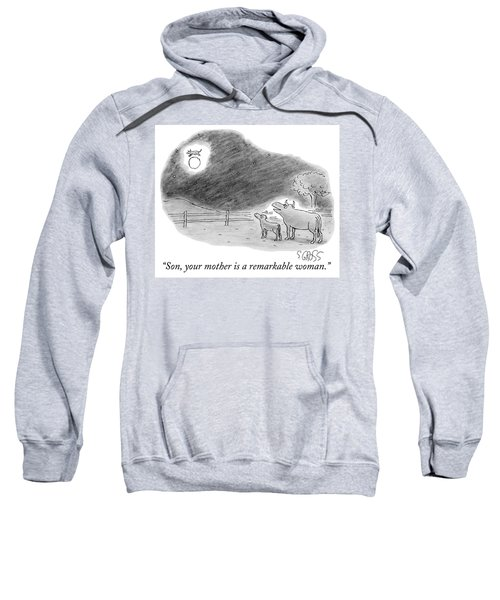Son, Your Mother Is A Remarkable Woman Sweatshirt