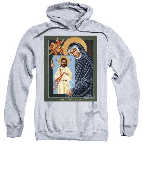 St Faustina Kowalska Apostle Of Divine Mercy 094 Sweatshirt