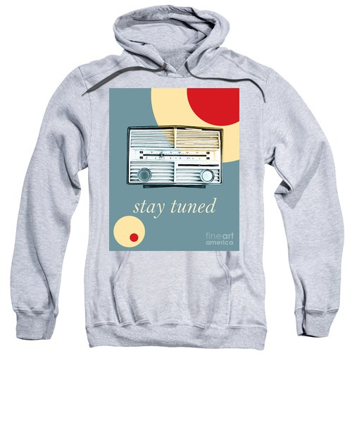 Stay Tuned Sweatshirt
