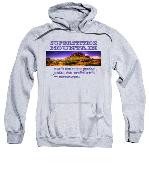 Superstition Mountains In Panorama Late Afternoon Sweatshirt