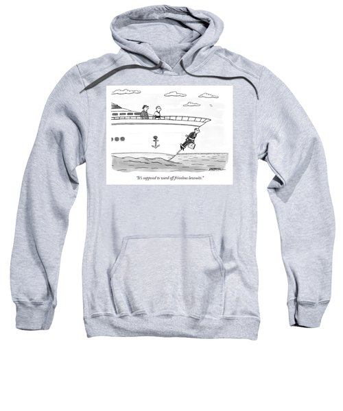 Supposed To Ward Off Frivolous Lawsuits Sweatshirt