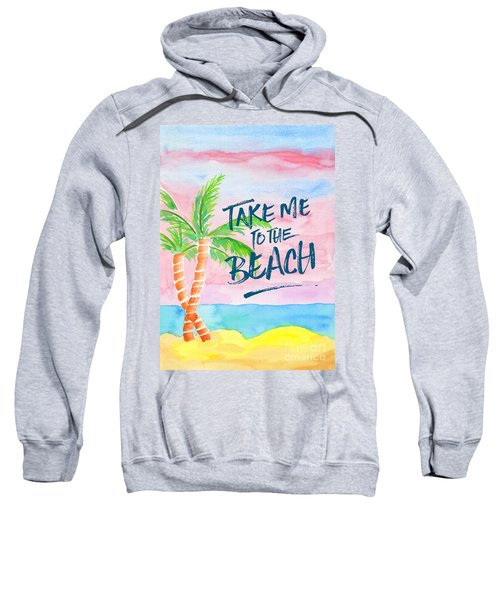 Take Me To The Beach Palm Trees Watercolor Painting Sweatshirt