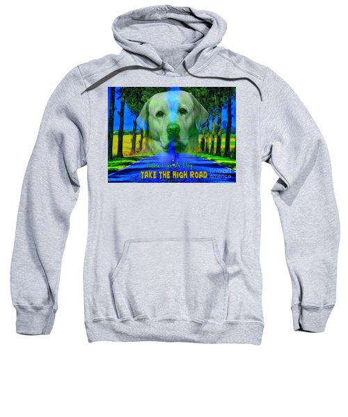 Take The High Road Sweatshirt